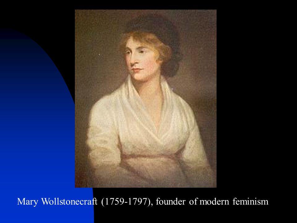 Mary Wollstonecraft (1759-1797), founder of modern feminism
