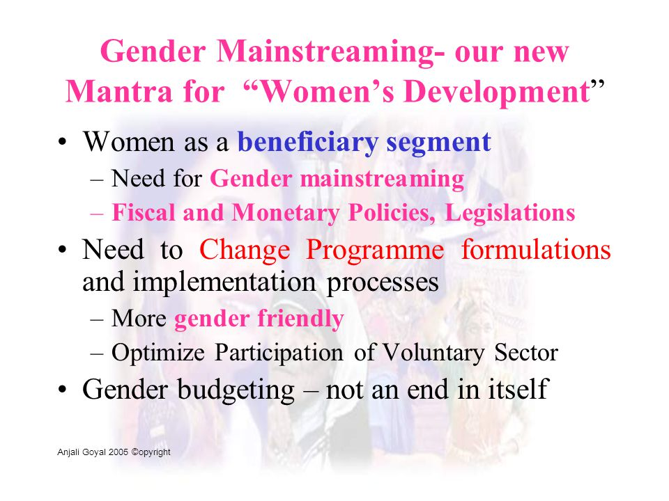 Gender Mainstreaming- our new Mantra for Women's Development