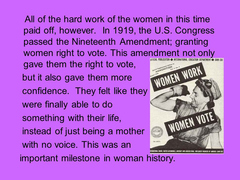 All of the hard work of the women in this time paid off, however