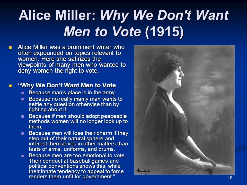 Alice Miller: Why We Don t Want Men to Vote (1915)