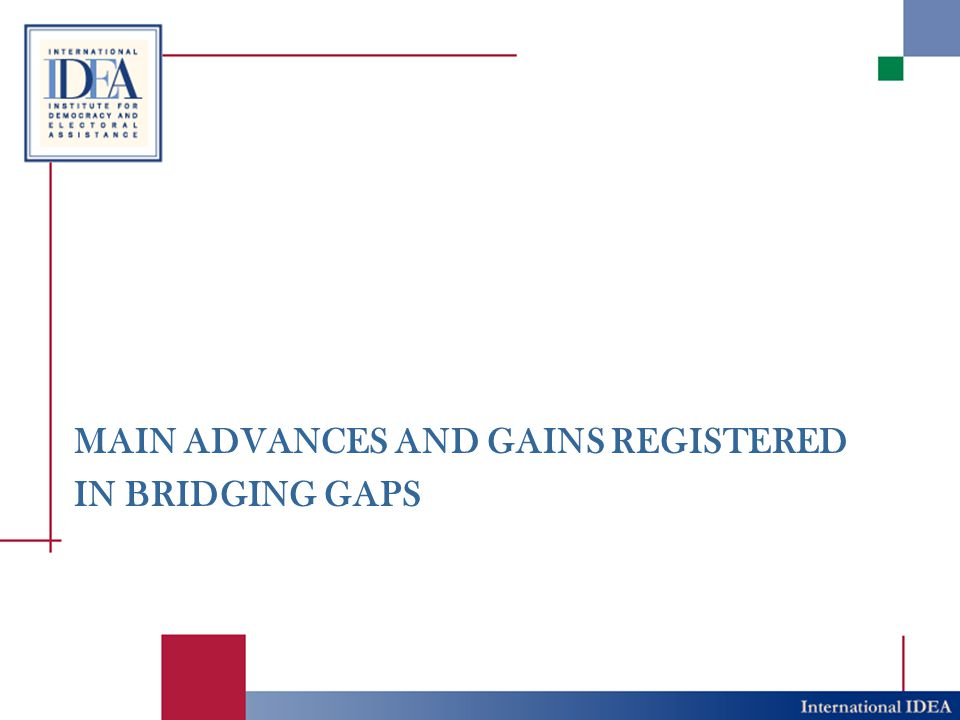 MAIN ADVANCES AND GAINS REGISTERED IN BRIDGING GAPS