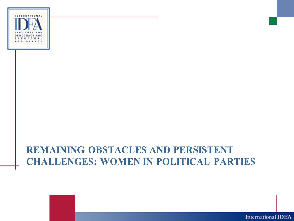 remaining obstacles and persistent challenges: WOMEN IN POLITICAL PARTIES