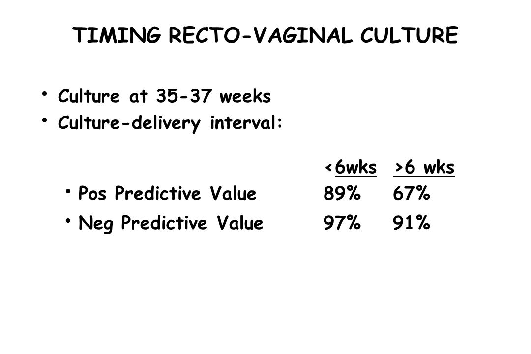 TIMING RECTO-VAGINAL CULTURE
