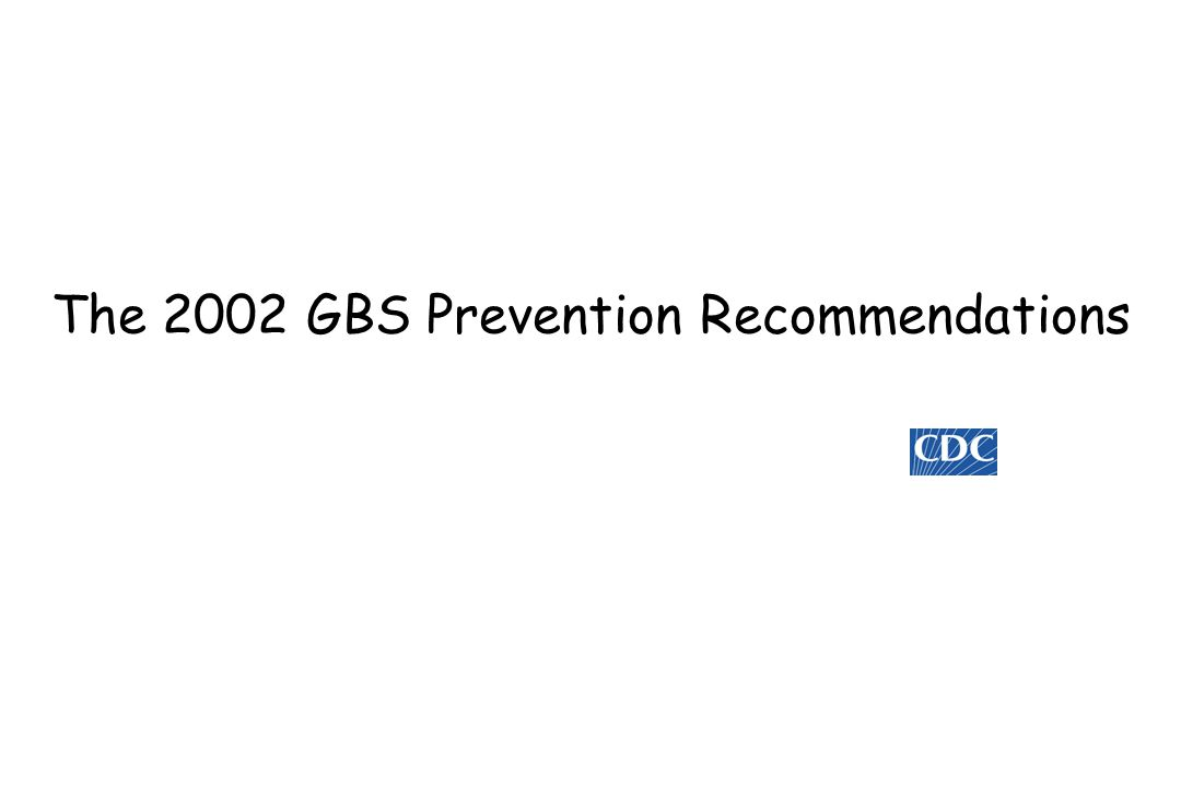 The 2002 GBS Prevention Recommendations
