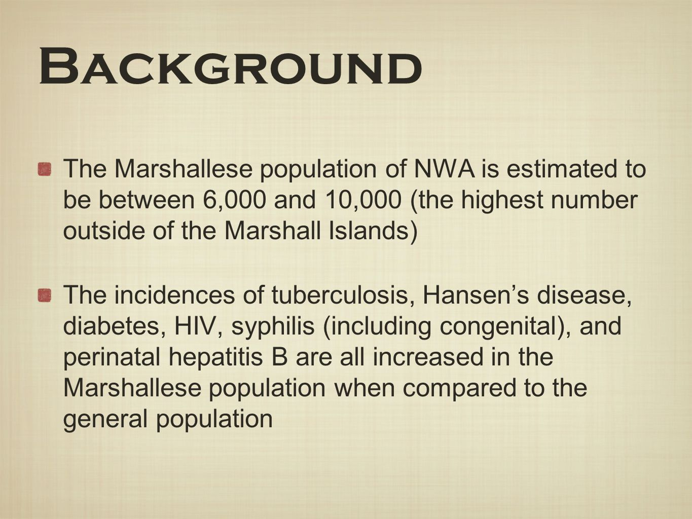 Background The Marshallese population of NWA is estimated to be between 6,000 and 10,000 (the highest number outside of the Marshall Islands)
