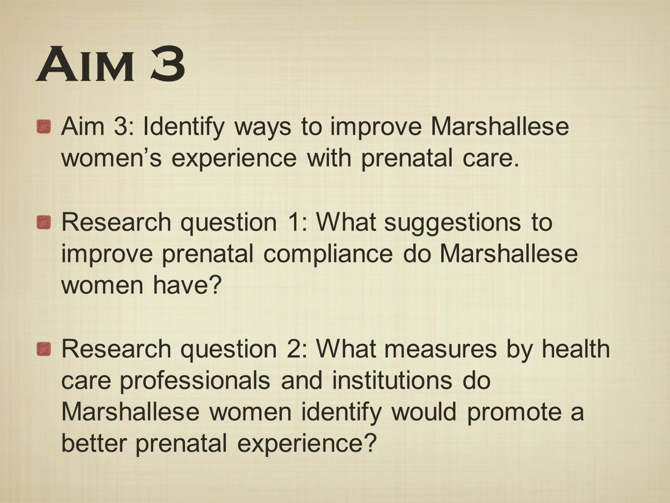 Aim 3 Aim 3: Identify ways to improve Marshallese women's experience with prenatal care.