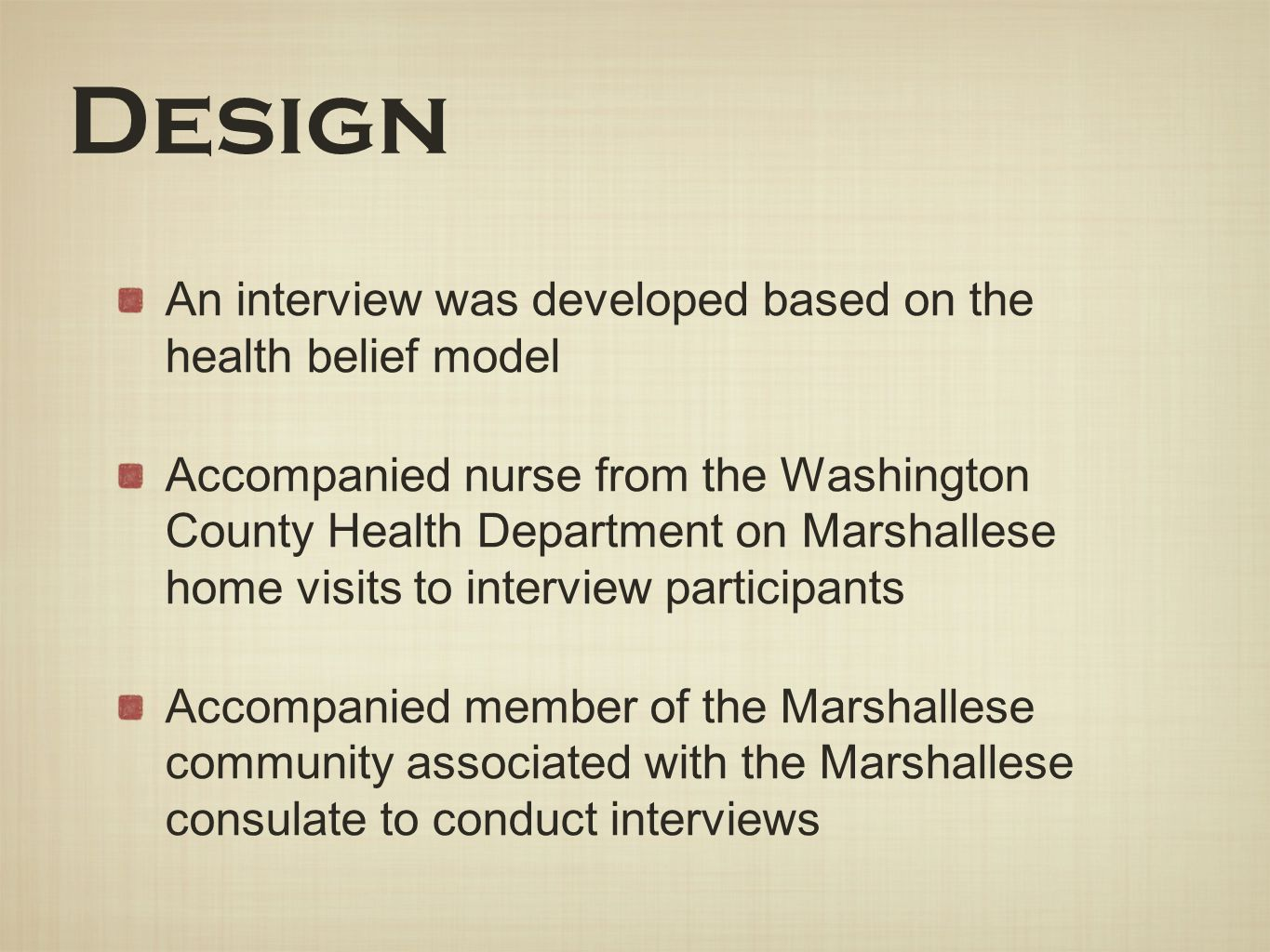 Design An interview was developed based on the health belief model