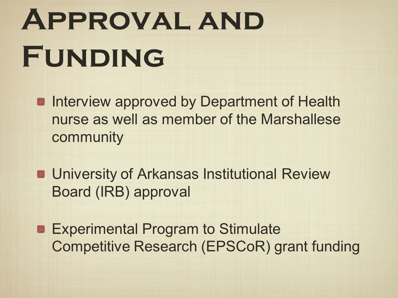 Approval and Funding Interview approved by Department of Health nurse as well as member of the Marshallese community.