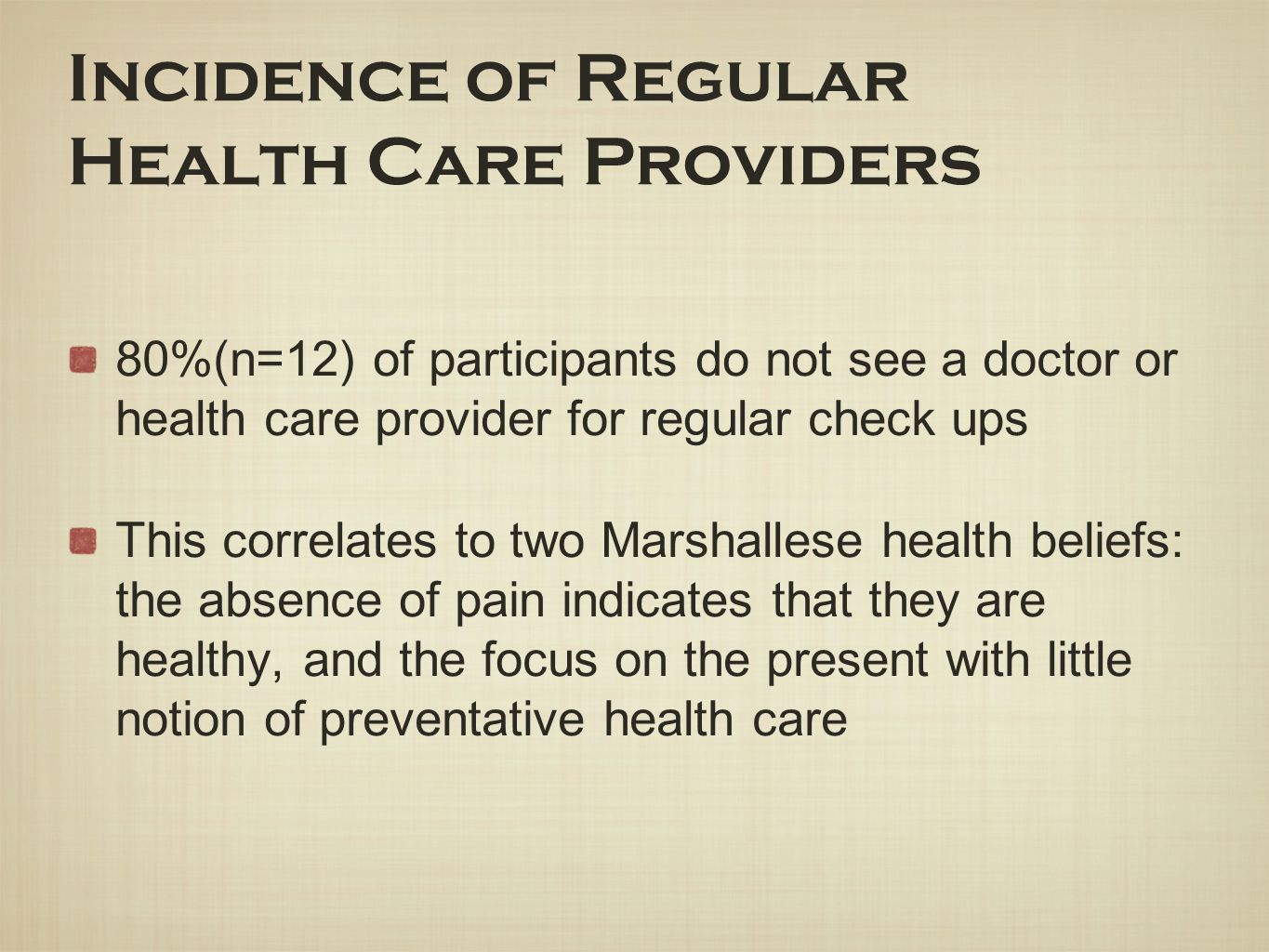 Incidence of Regular Health Care Providers