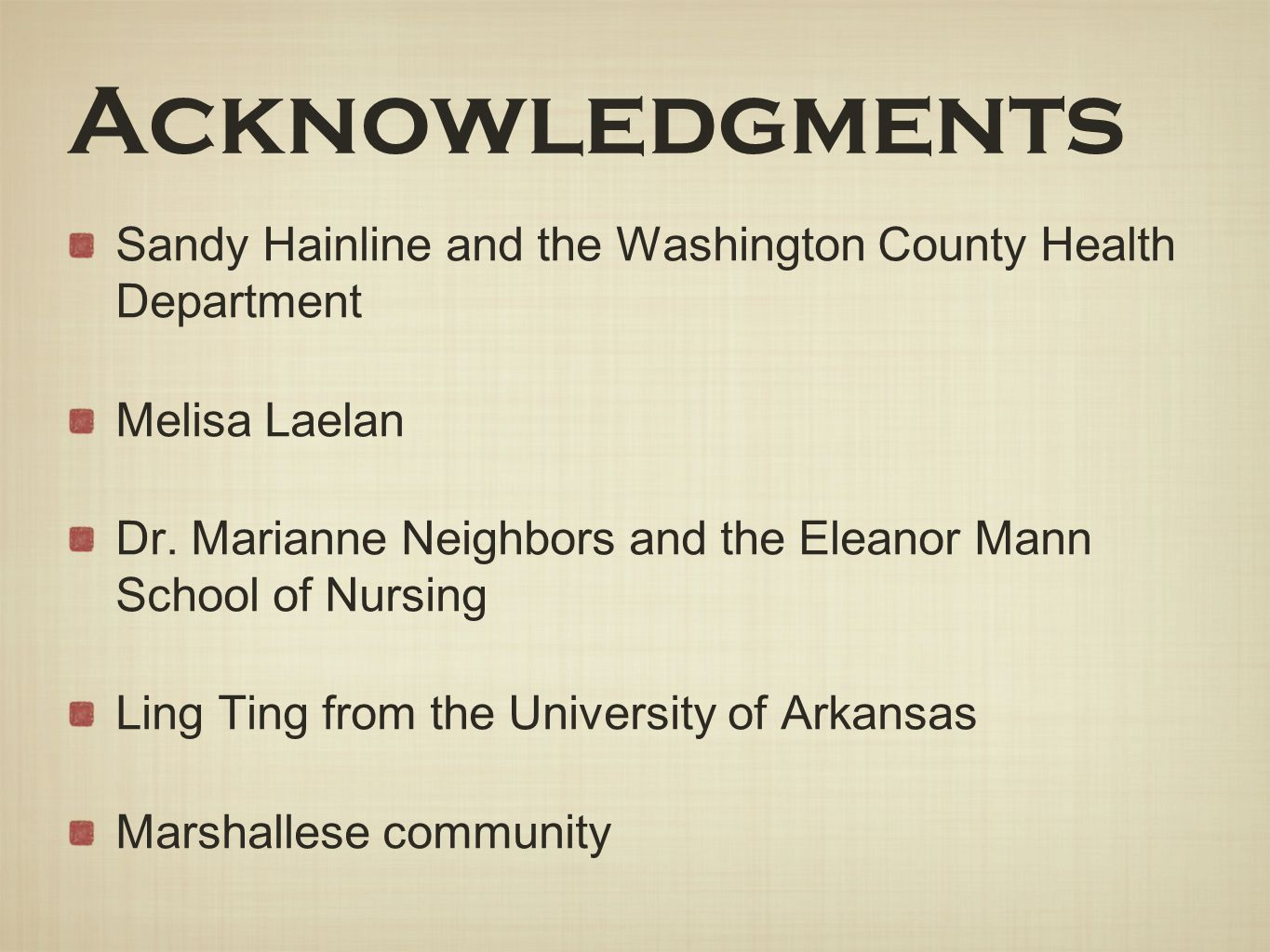Acknowledgments Sandy Hainline and the Washington County Health Department. Melisa Laelan.