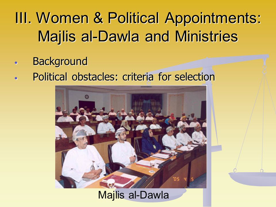 III. Women & Political Appointments: Majlis al-Dawla and Ministries