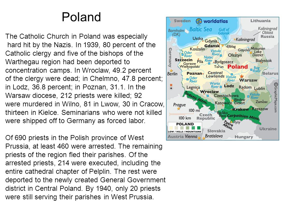 Poland The Catholic Church in Poland was especially