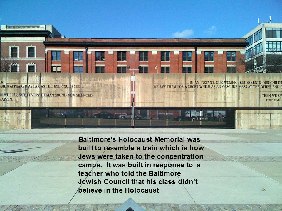 Baltimore's Holocaust Memorial was built to resemble a train which is how Jews were taken to the concentration camps.