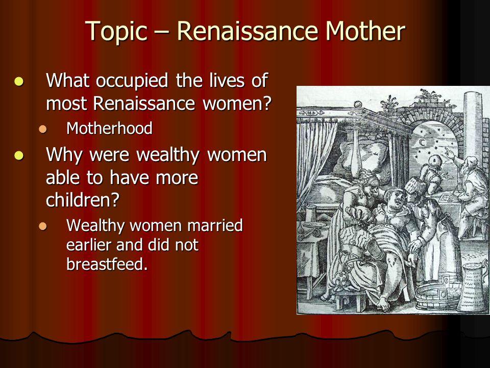 Topic – Renaissance Mother