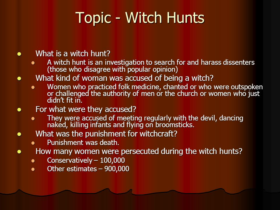 Topic - Witch Hunts What is a witch hunt
