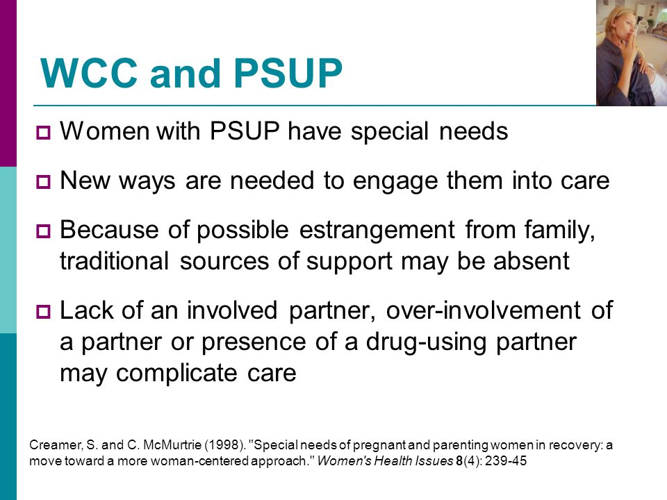 WCC and PSUP Women with PSUP have special needs