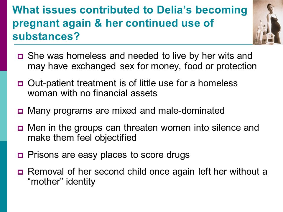 What issues contributed to Delia's becoming pregnant again & her continued use of substances