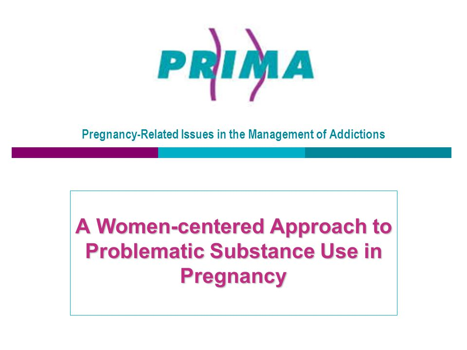 Pregnancy-Related Issues in the Management of Addictions