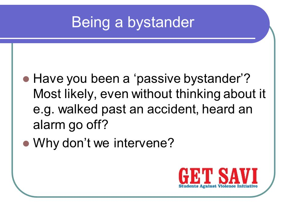 Being a bystander