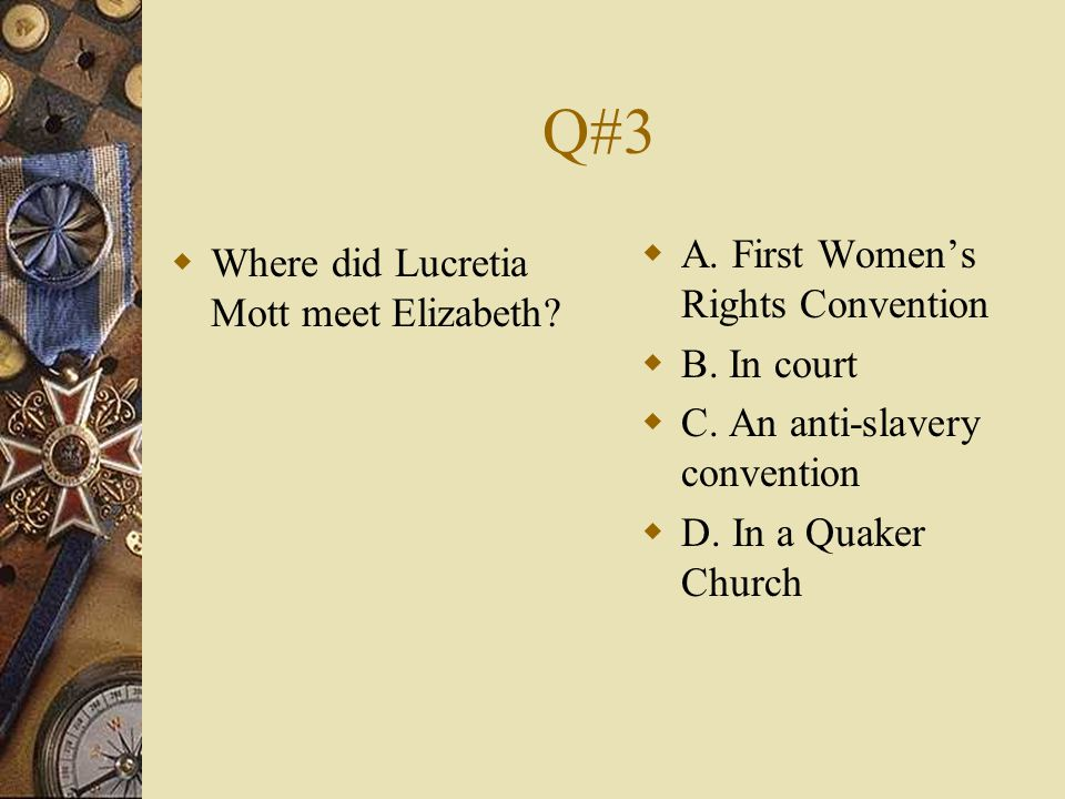 Q#3 A. First Women's Rights Convention