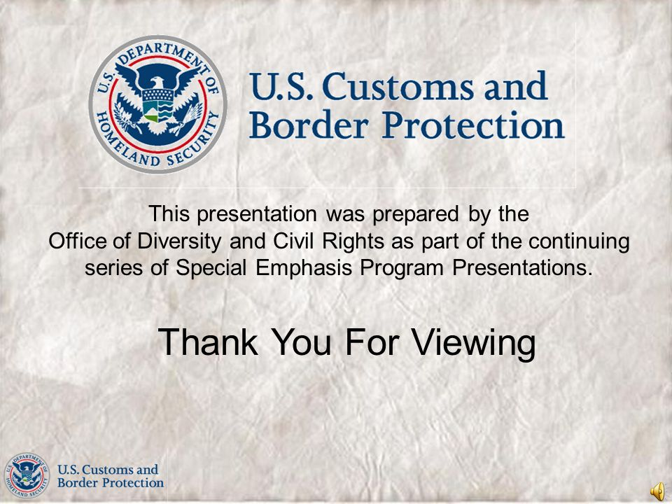This presentation was prepared by the Office of Diversity and Civil Rights as part of the continuing series of Special Emphasis Program Presentations.