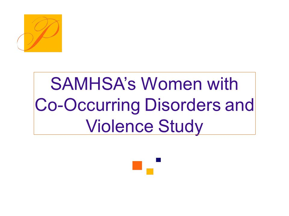 SAMHSA's Women with Co-Occurring Disorders and Violence Study