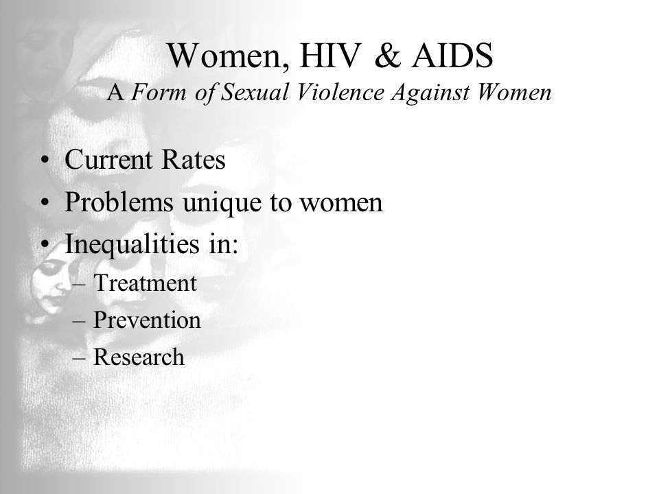 Women, HIV & AIDS A Form of Sexual Violence Against Women