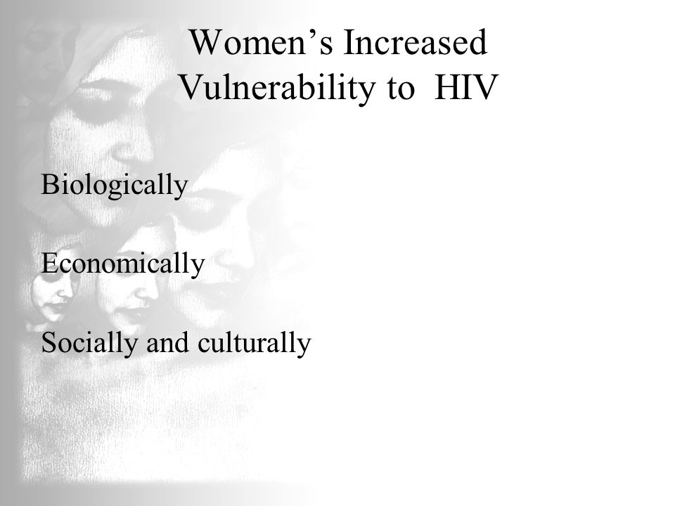 Women's Increased Vulnerability to HIV