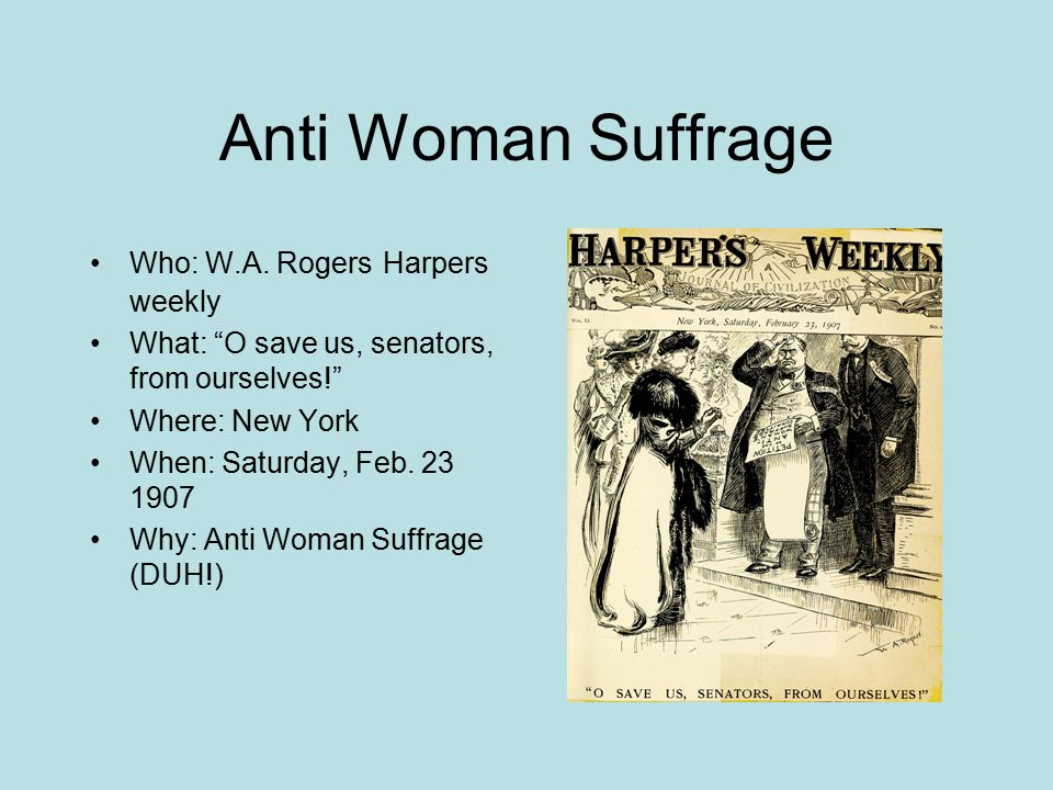Anti Woman Suffrage Who: W.A. Rogers Harpers weekly