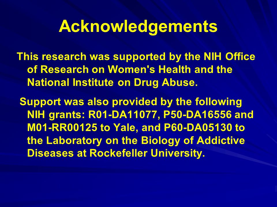 Acknowledgements This research was supported by the NIH Office of Research on Women s Health and the National Institute on Drug Abuse.