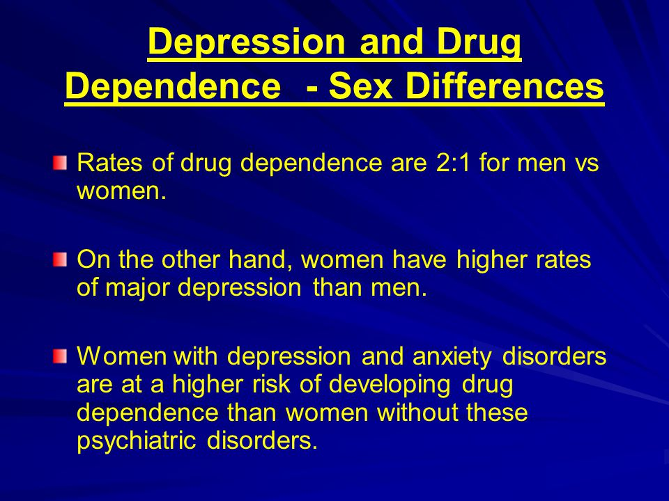 Depression and Drug Dependence - Sex Differences