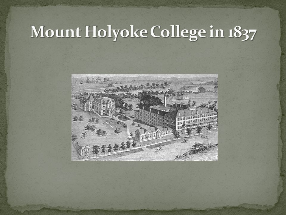 Mount Holyoke College in 1837