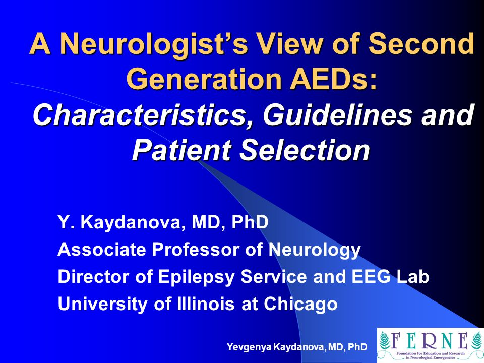 A Neurologist's View of Second Generation AEDs: Characteristics, Guidelines and Patient Selection