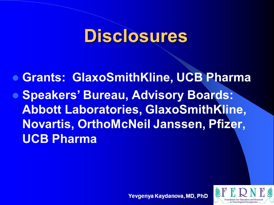 Disclosures Grants: GlaxoSmithKline, UCB Pharma