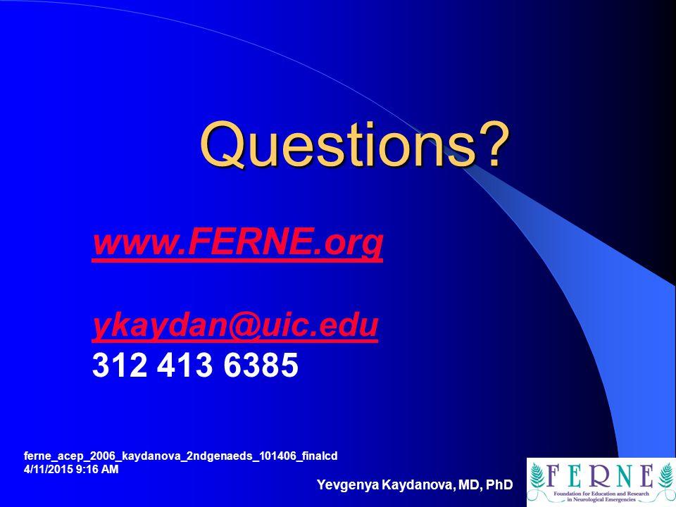 Questions www.FERNE.org ykaydan@uic.edu 312 413 6385
