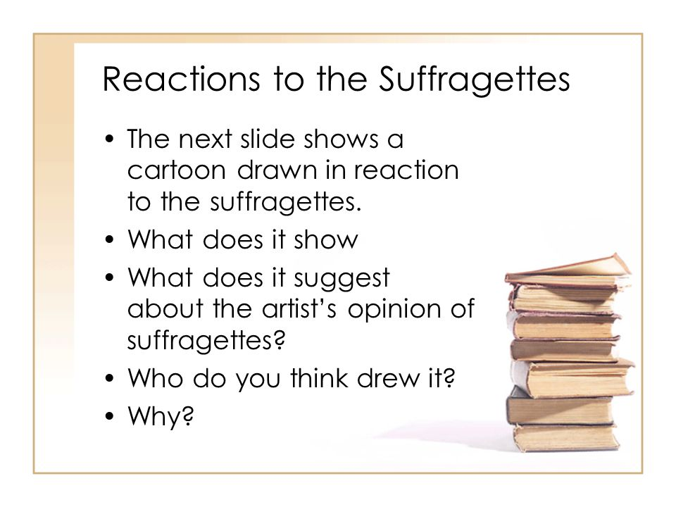 Reactions to the Suffragettes