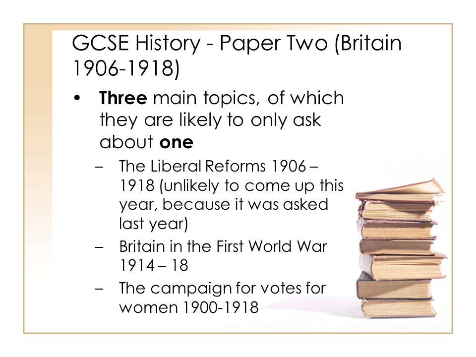 GCSE History - Paper Two (Britain 1906-1918)