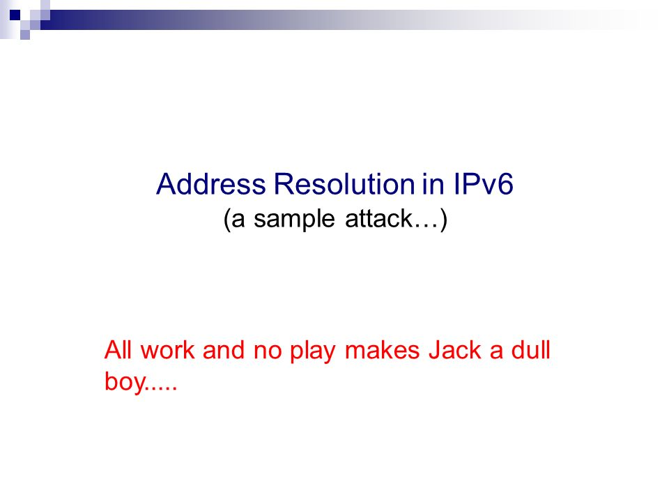 Address Resolution in IPv6 (a sample attack…)