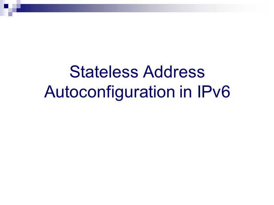 Stateless Address Autoconfiguration in IPv6