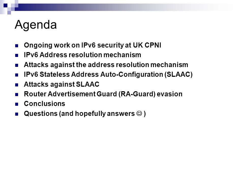Agenda Ongoing work on IPv6 security at UK CPNI