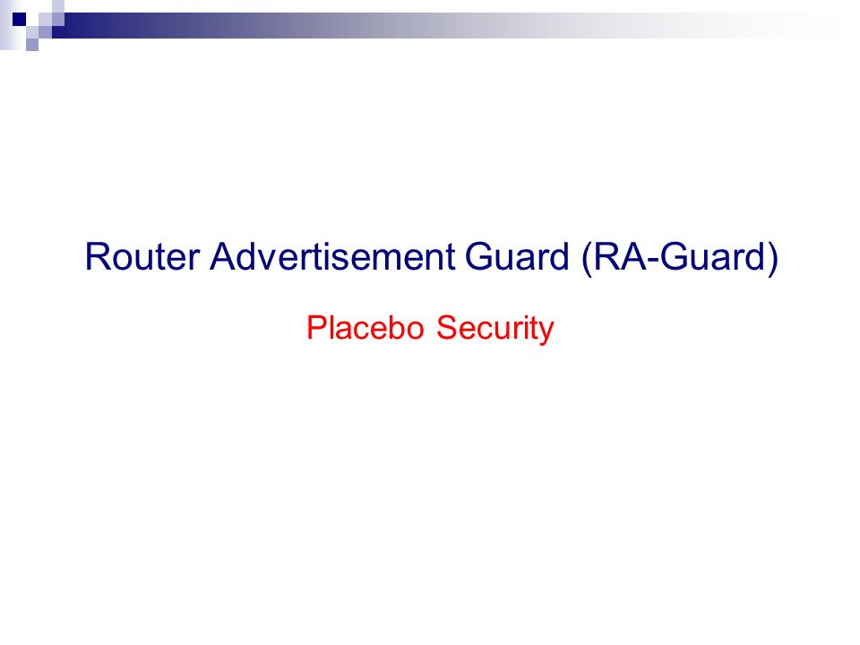 Router Advertisement Guard (RA-Guard)