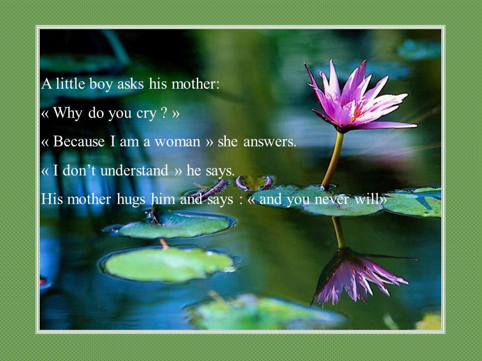 A little boy asks his mother: