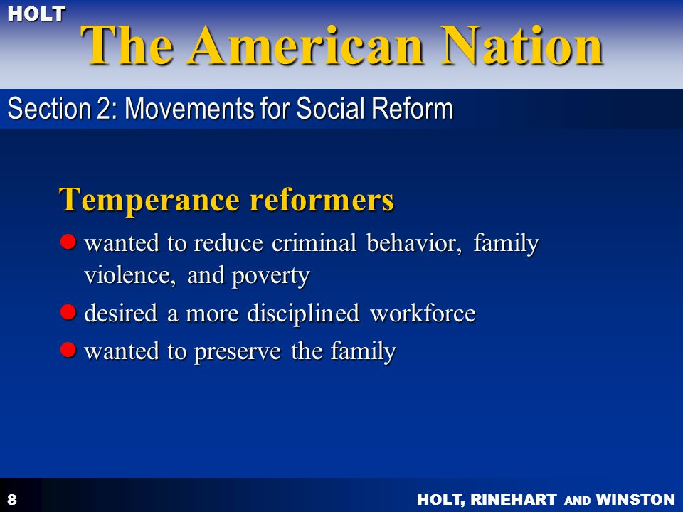 Temperance reformers Section 2: Movements for Social Reform