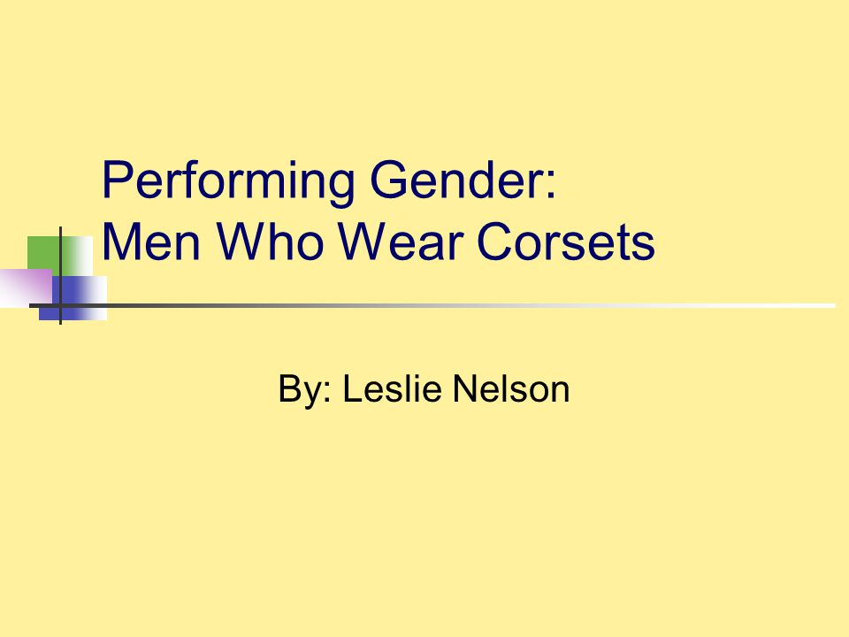 Performing Gender: Men Who Wear Corsets