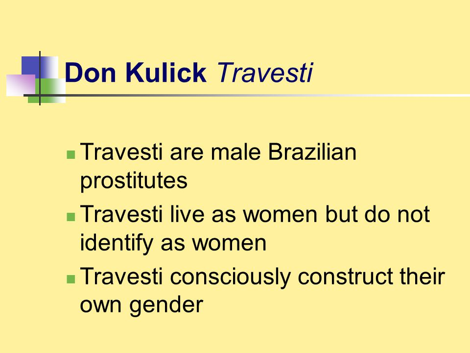 Don Kulick Travesti Travesti are male Brazilian prostitutes