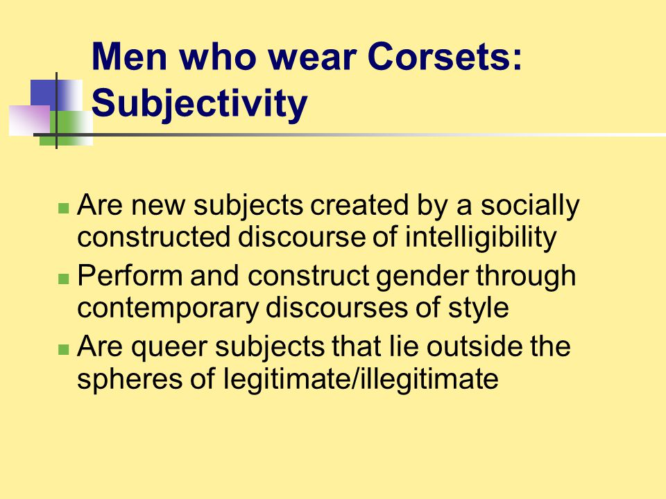Men who wear Corsets: Subjectivity