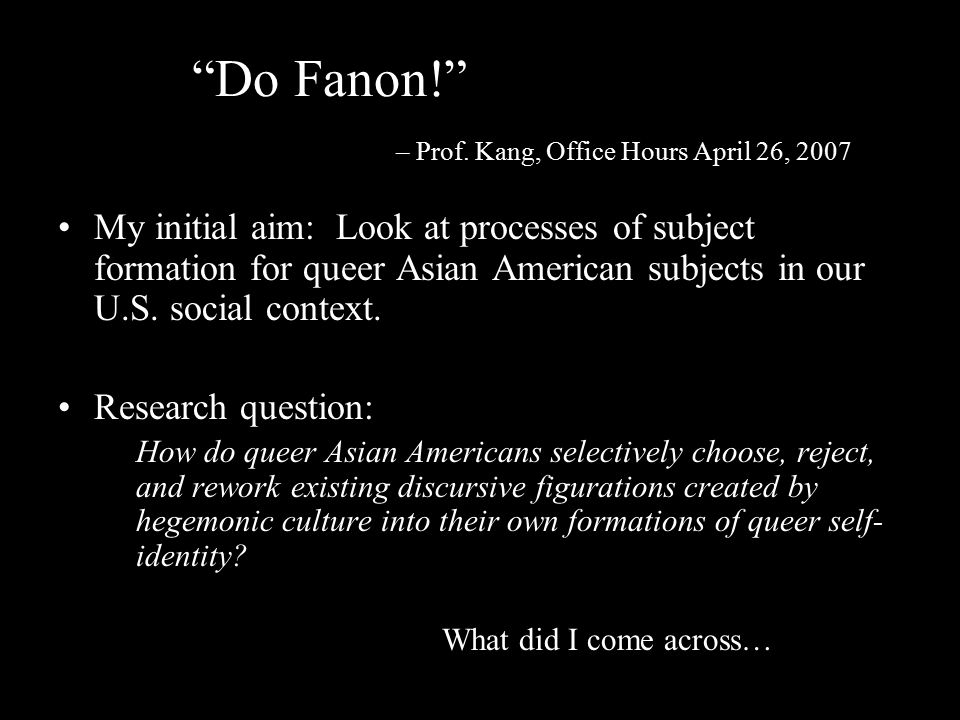 Do Fanon! – Prof. Kang, Office Hours April 26, 2007