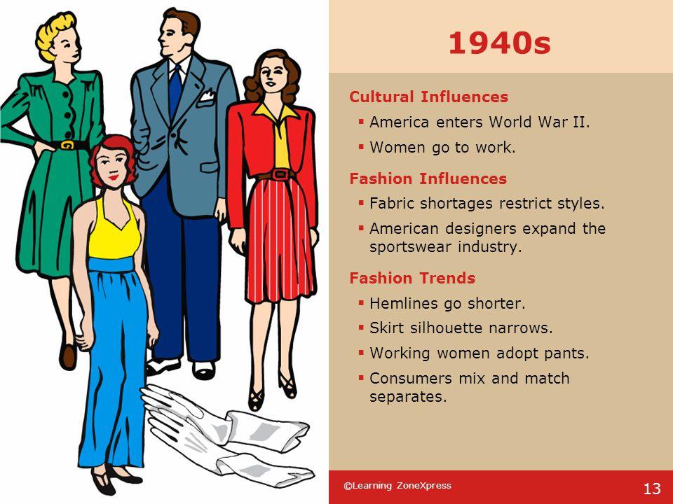 1940s Cultural Influences America enters World War II.