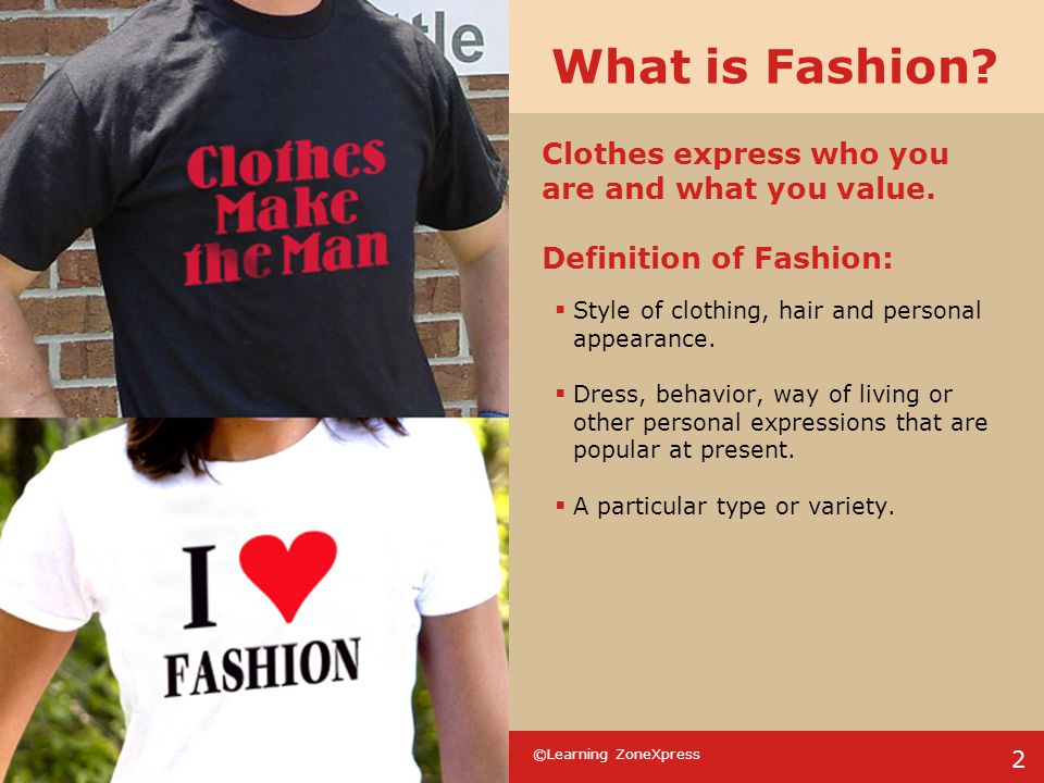 What is Fashion Clothes express who you are and what you value.