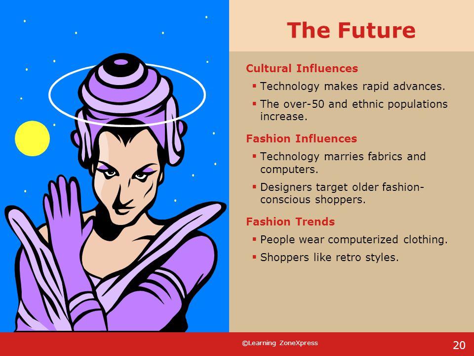 The Future Cultural Influences Technology makes rapid advances.